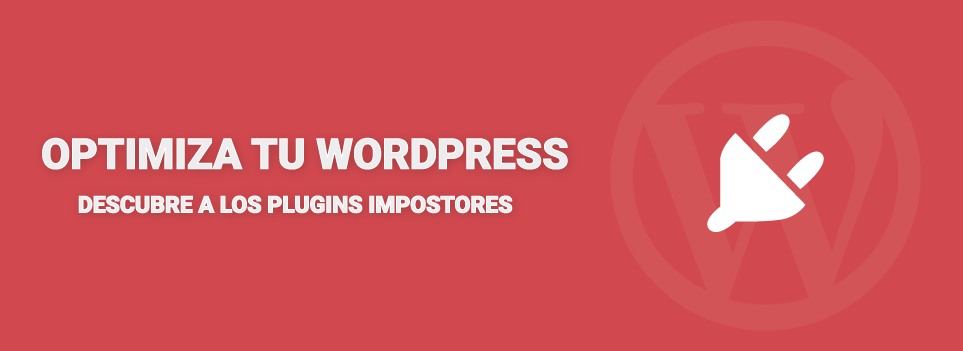 Optimiza tu WordPress vigilando a tus plugins